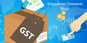 GST Impact on Common Man