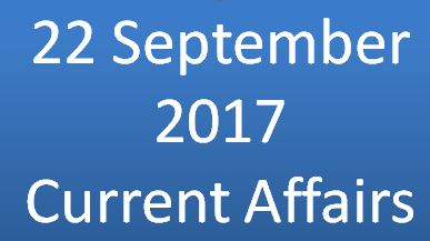 September current affairs 22 2017