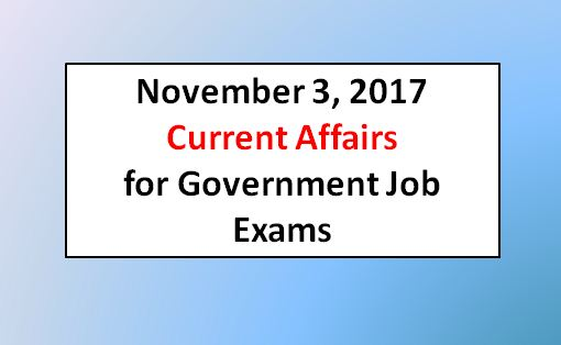 Current Affairs Today November 3 2017